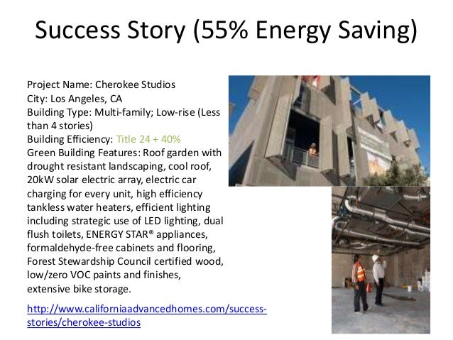 Success Story (55% Energy Saving) Project Name: Cherokee Studios City: Los Angeles, CA Building Type: Multi-family; Low-ri...