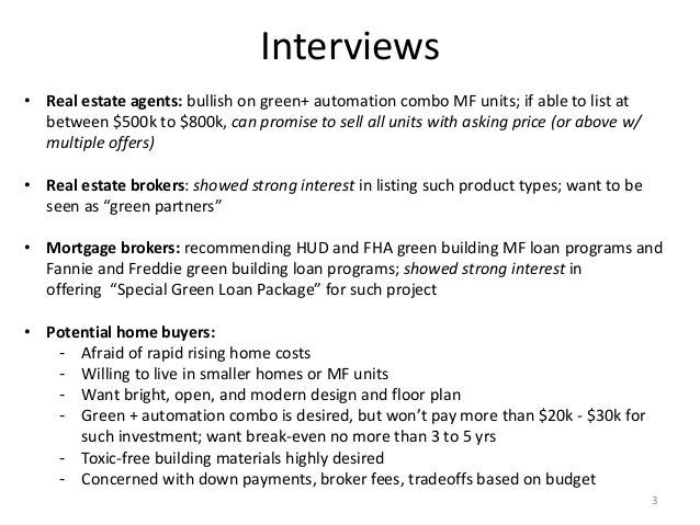 Interviews • Real estate agents: bullish on green+ automation combo MF units; if able to list at between $500k to $800k, c...
