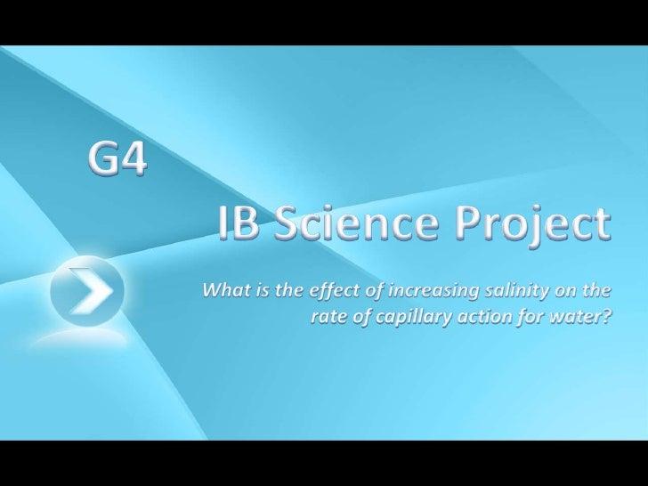 •I.V: Concentration of Salt  •D.V: Height water climbs (cm ±0.2)  •C.V: Paper towels, water amount, Time  •Procedure