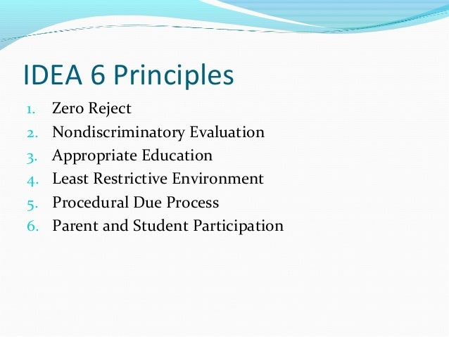 the principles of least restrictive environment in education The term least restrictive environment is thrown around a lot in special education but what does it really mean there is the legal definition which states: disability categories under idea.