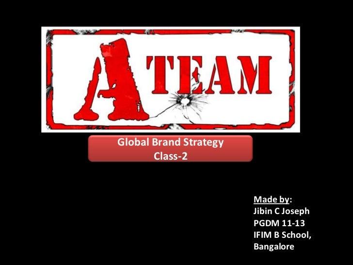 Global Brand Strategy       Class-2                        Made by:                        Jibin C Joseph                 ...