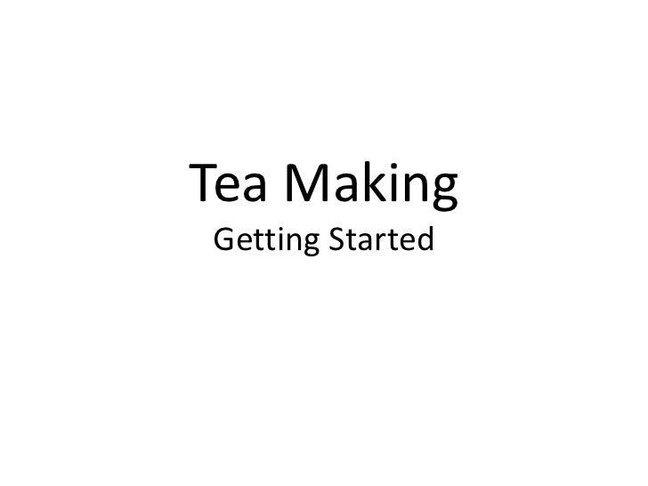 Tea MakingGetting Started<br />