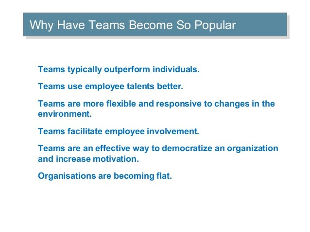 why do groups and teams typically outperform individuals Have work teams become so popular 1teams typically outperform individuals when work teams are groups of employees (typically 10 to to team work skip.