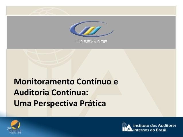 Monitoramento Contínuo e Auditoria Contínua: Uma Perspectiva Prática