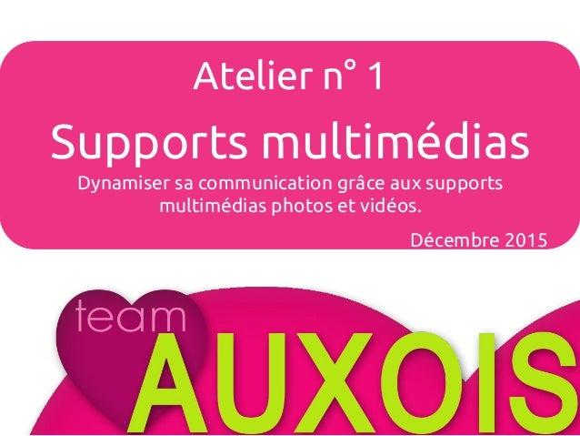 Atelier n°4 Les avis clients Février 2015 Atelier n° 1 Supports multimédias Dynamiser sa communication grâce aux supports ...