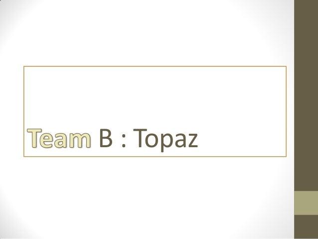 B : Topaz