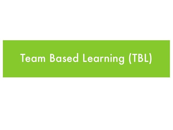 Team Based Learning (TBL)