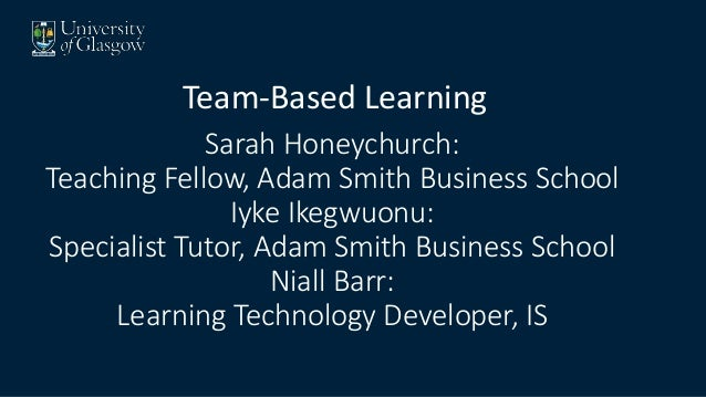 Sarah Honeychurch: Teaching Fellow, Adam Smith Business School Iyke Ikegwuonu: Specialist Tutor, Adam Smith Business Schoo...