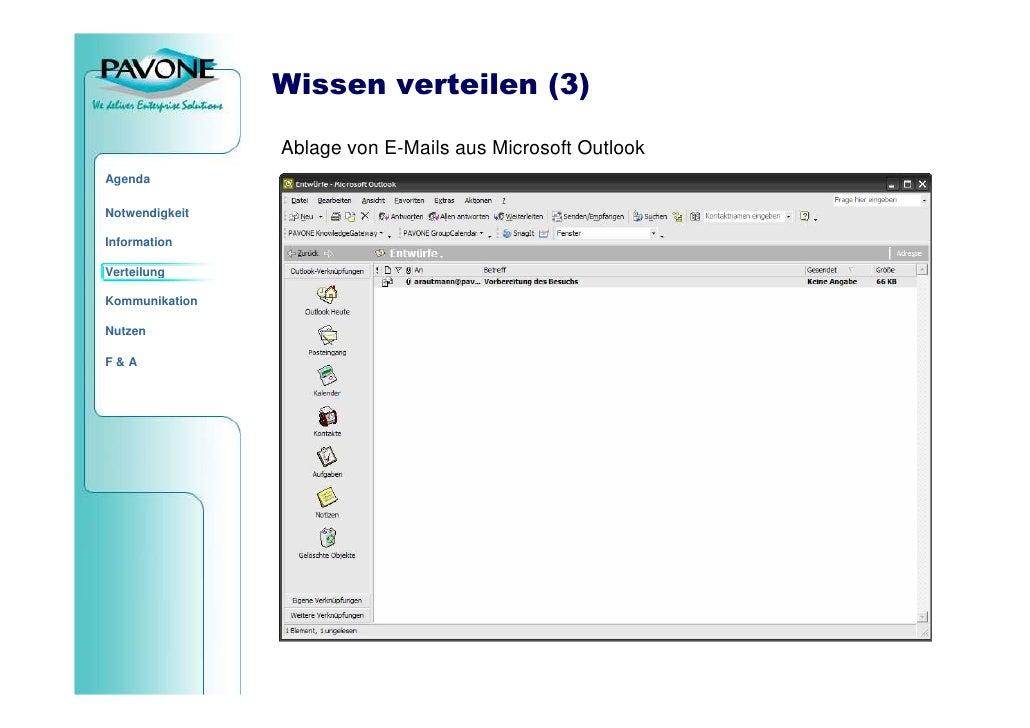 Wissen verteilen (3)                  Ablage von E-Mails aus Microsoft Outlook Agenda  Notwendigkeit  Information  Verteil...