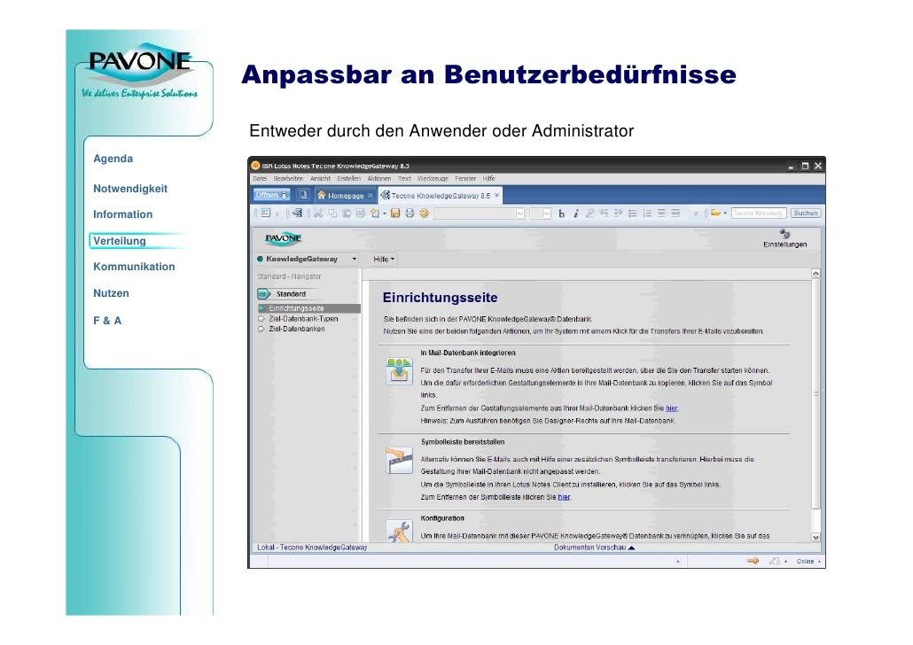 Anpassbar an Benutzerbedürfnisse                  Entweder durch den Anwender oder Administrator Agenda  Notwendigkeit  In...