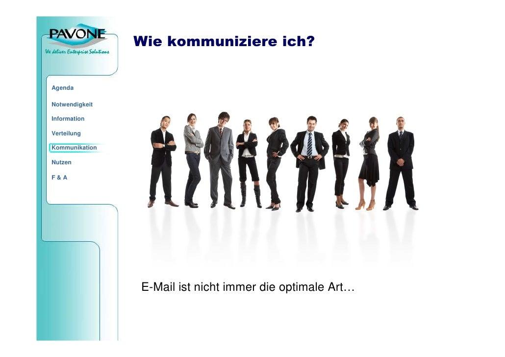 Wie kommuniziere ich?   Agenda  Notwendigkeit  Information  Verteilung  Kommunikation  Nutzen  F&A                     E-M...