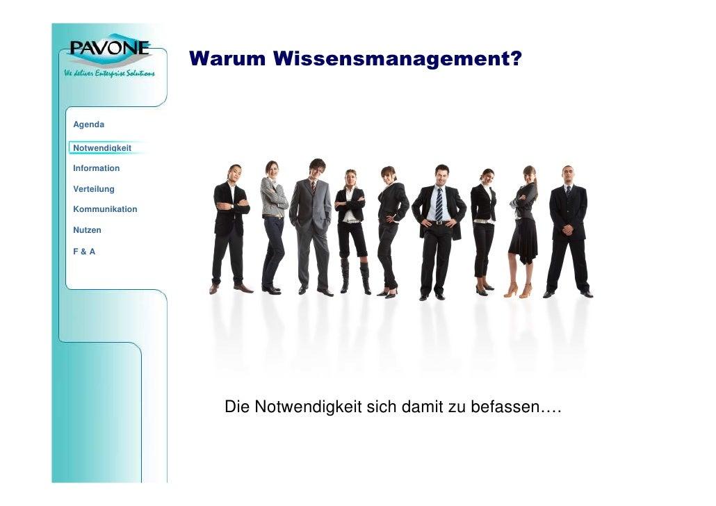 Warum Wissensmanagement?   Agenda  Notwendigkeit  Information  Verteilung  Kommunikation  Nutzen  F&A                     ...