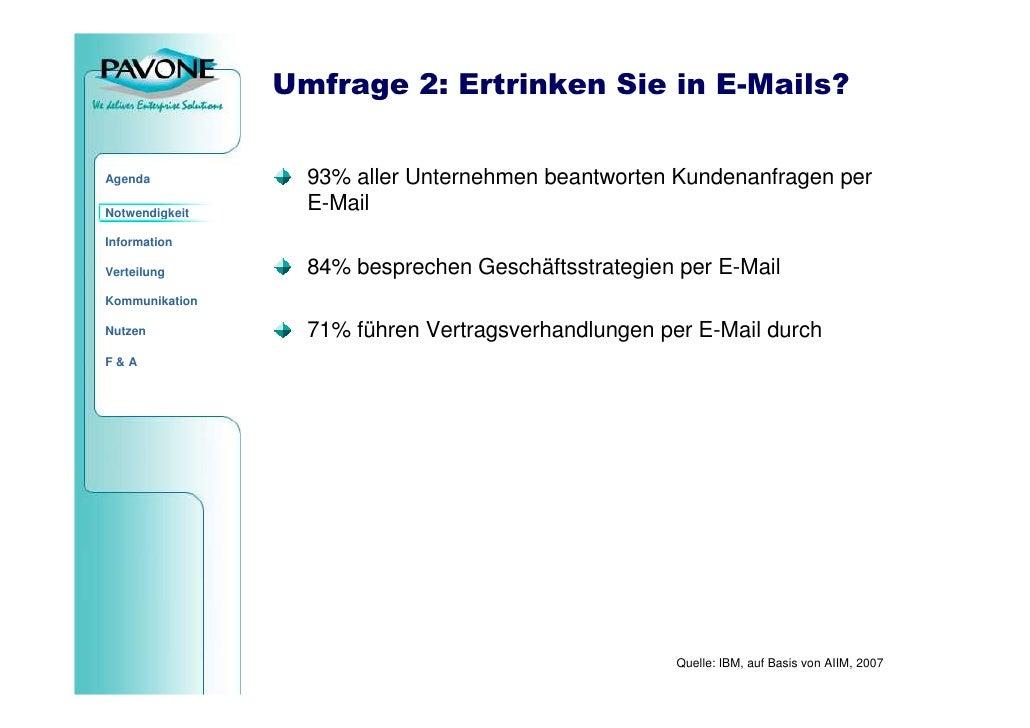 Umfrage 2: Ertrinken Sie in E-Mails?                     93% aller Unternehmen beantworten Kundenanfragen per Agenda      ...
