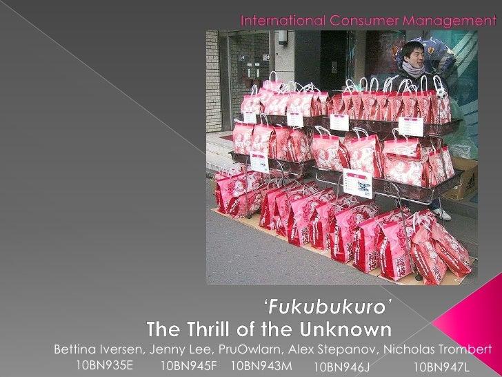 International Consumer Management 福 袋 'Fukubukuro' The Thrill of the Unknown  Bettina Iversen, Jenny Lee, PruOwlarn, Alex ...