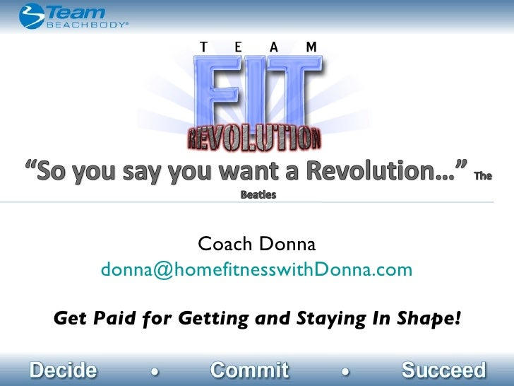 Coach Donna [email_address] Get Paid for Getting and Staying In Shape!