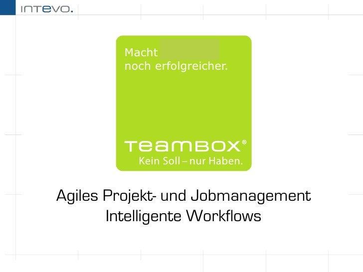 Macht Agenturen        noch erfolgreicher.          Kein Soll – nur Haben.Agiles Projekt- und Jobmanagement       Intellig...