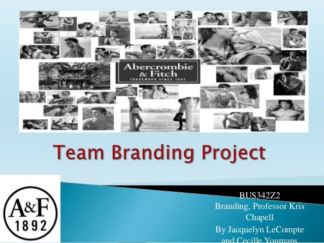 BUS342Z2 Branding, Professor Kris Chapell By Jacquelyn LeCompte