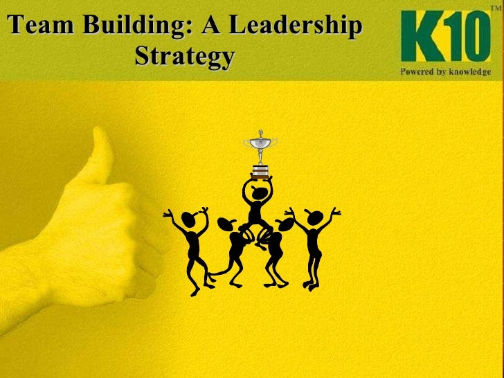 Team Building: A Leadership Strategy