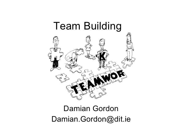 Team Building Damian Gordon [email_address]