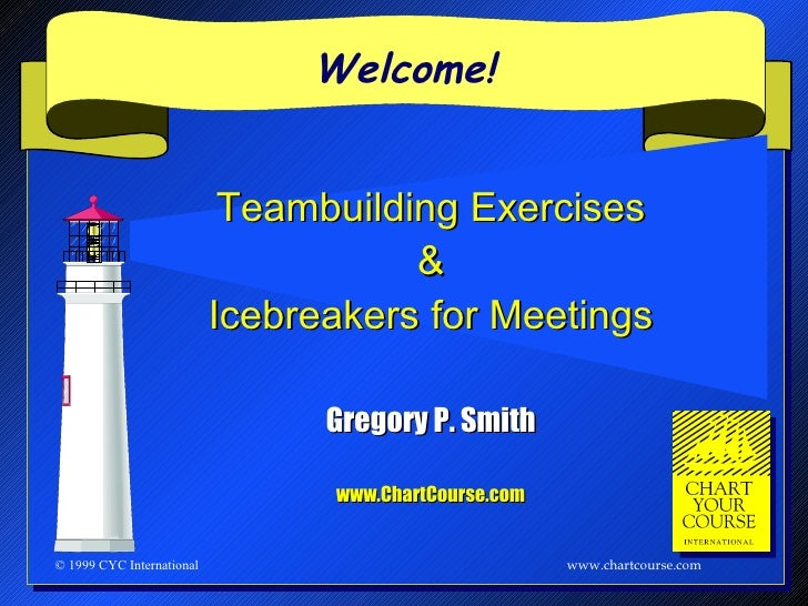 Welcome!                                Gregory P. Smith                             www.ChartCourse.com                  ...