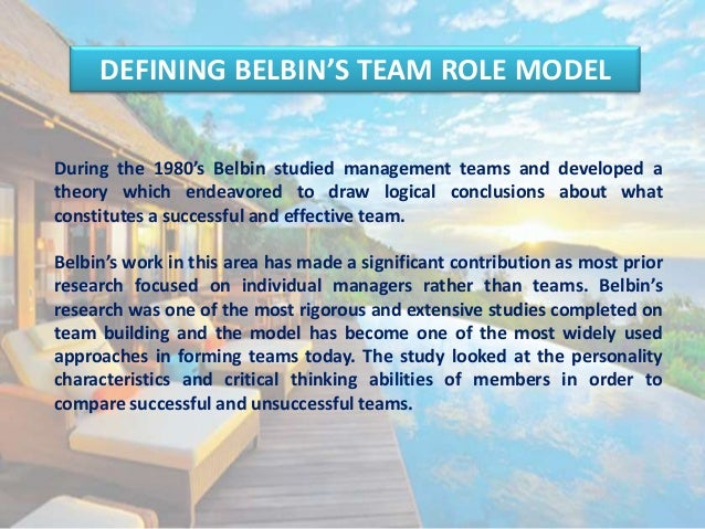 belbin framework I might have taken, what you also need to think about with belbin's framework,.