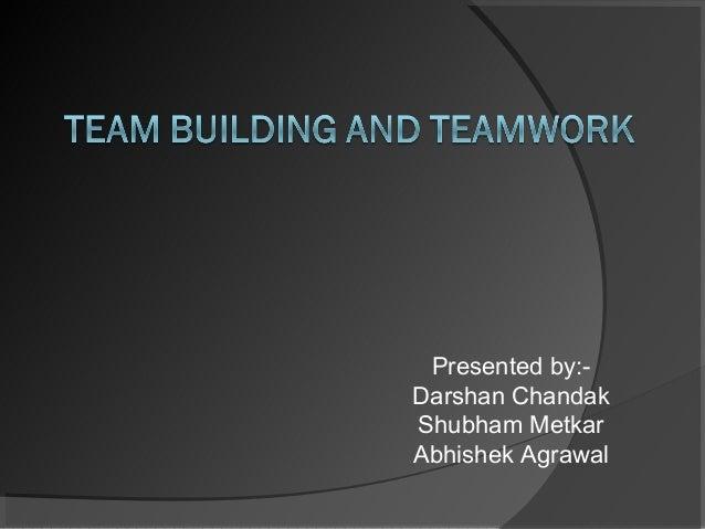 Presented by:Darshan Chandak Shubham Metkar Abhishek Agrawal