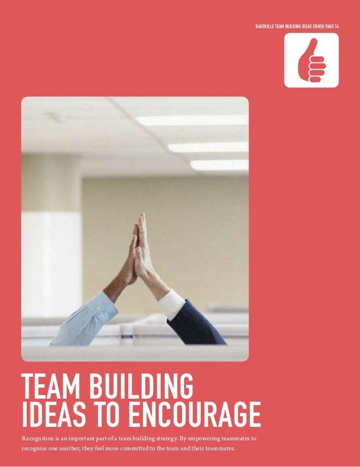 Baudville Team Building ideas eBook Page 14Team Buildingideas To encourageRecognition is an important part of a team build...