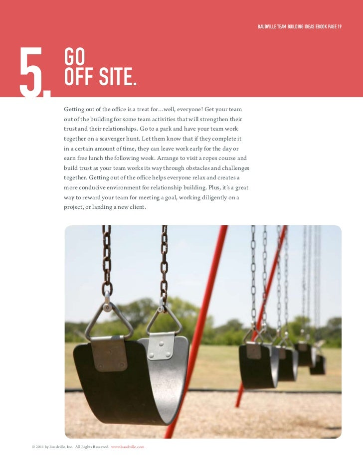 Baudville Team Building ideas eBook Page 195.                go                  off siTe.                  Getting out of...