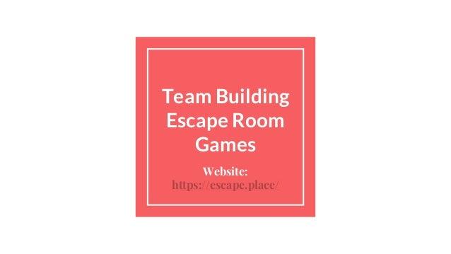 Team Building Escape Room Games Website: https://escape.place/