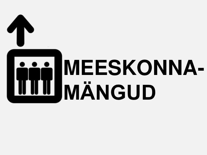 MEESKONNA-MÄNGUD