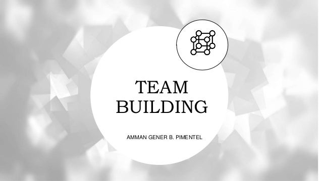 TEAM BUILDING AMMAN GENER B. PIMENTEL