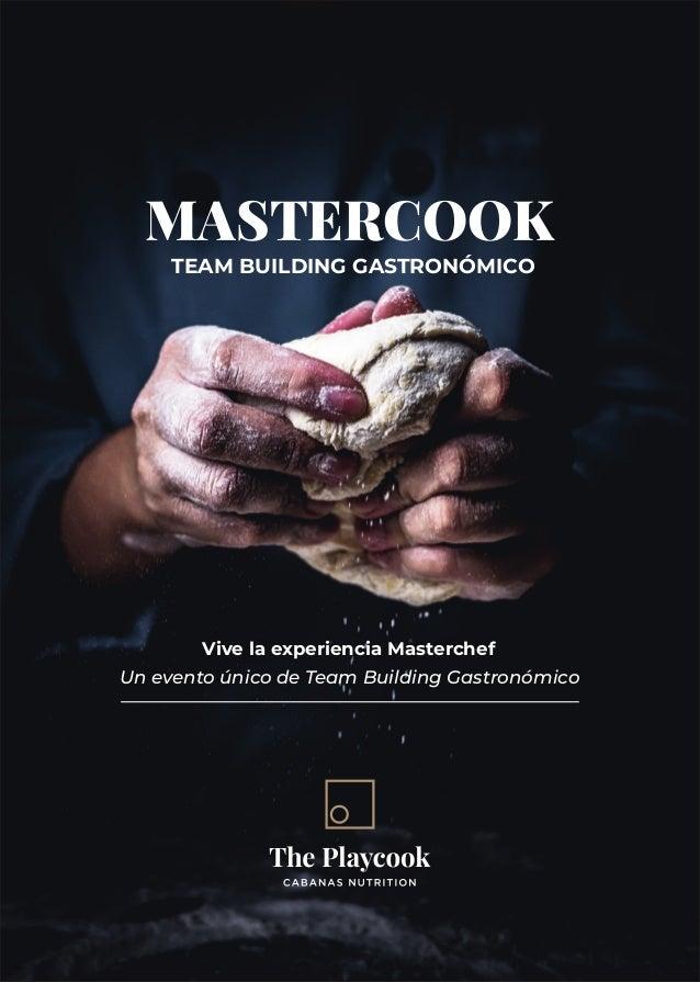MASTERCOOK TEAM BUILDING GASTRONÓMICO Vive la experiencia Masterchef Un evento único de Team Building Gastronómico