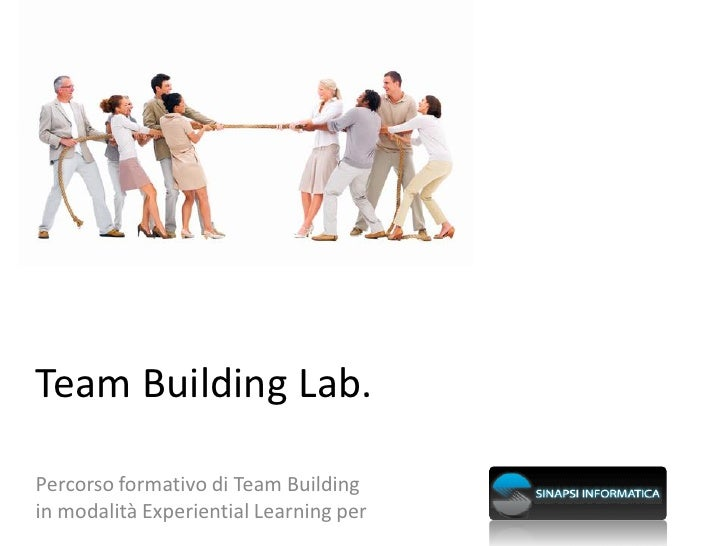 Team Building Lab.  Percorso formativo di Team Building in modalità Experiential Learning per