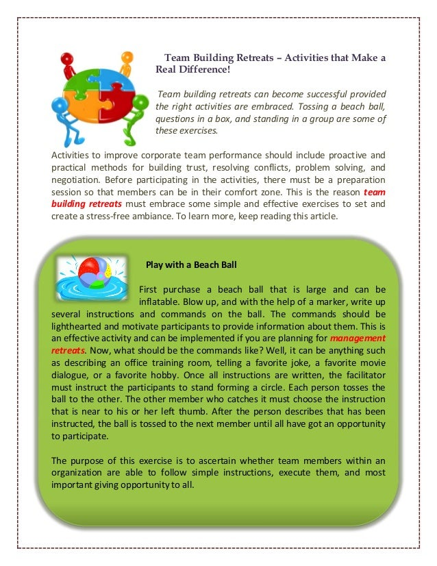 Team Building Retreats – Activities that Make aReal Difference!Team building retreats can become successful providedthe ri...