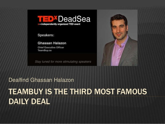 TEAMBUY IS THE THIRD MOST FAMOUS DAILY DEAL Dealfind Ghassan Halazon