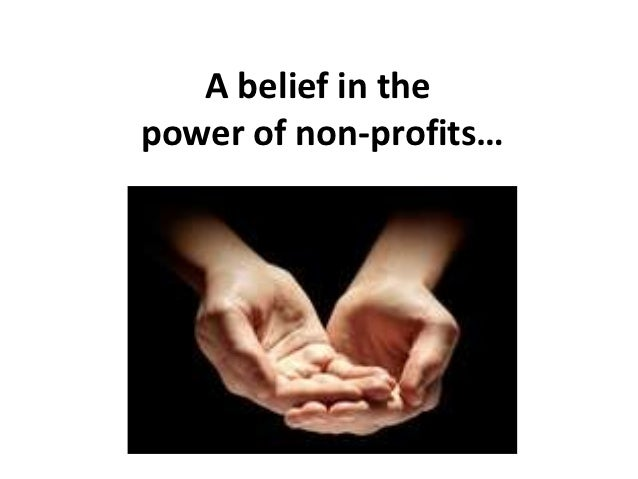 A belief in thepower of non-profits…