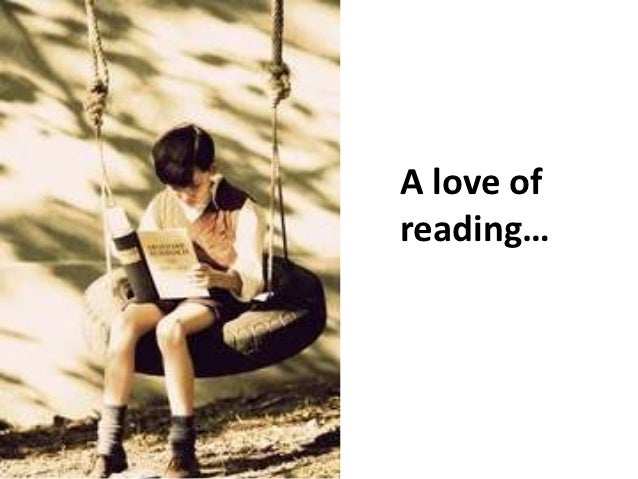 A love ofreading…