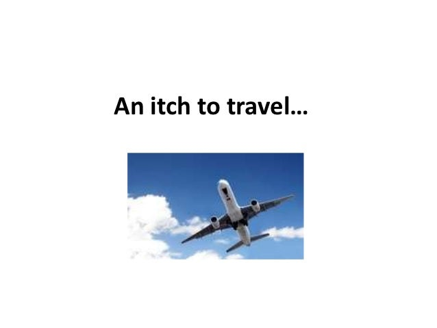An itch to travel…