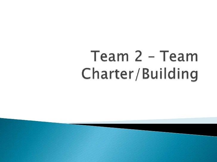 Team 2 – Team Charter/Building<br />