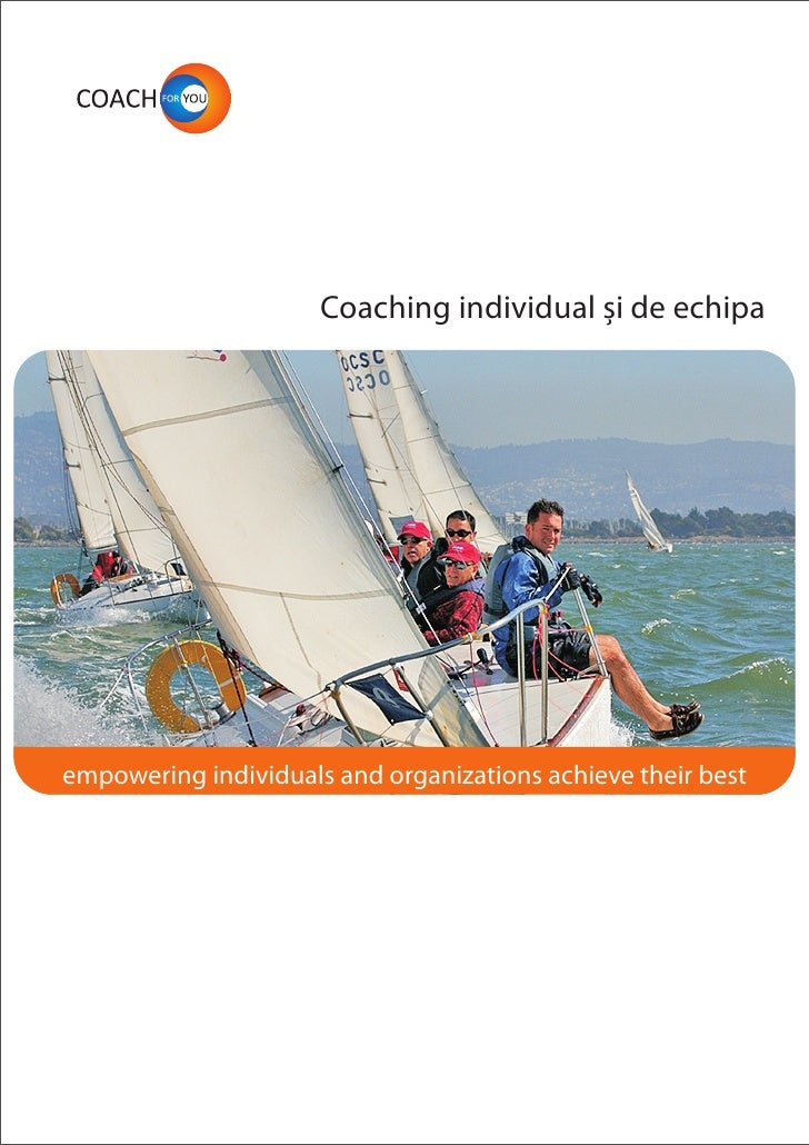 Coaching individual ?i de echipa     empowering individuals and organizations achieve their best