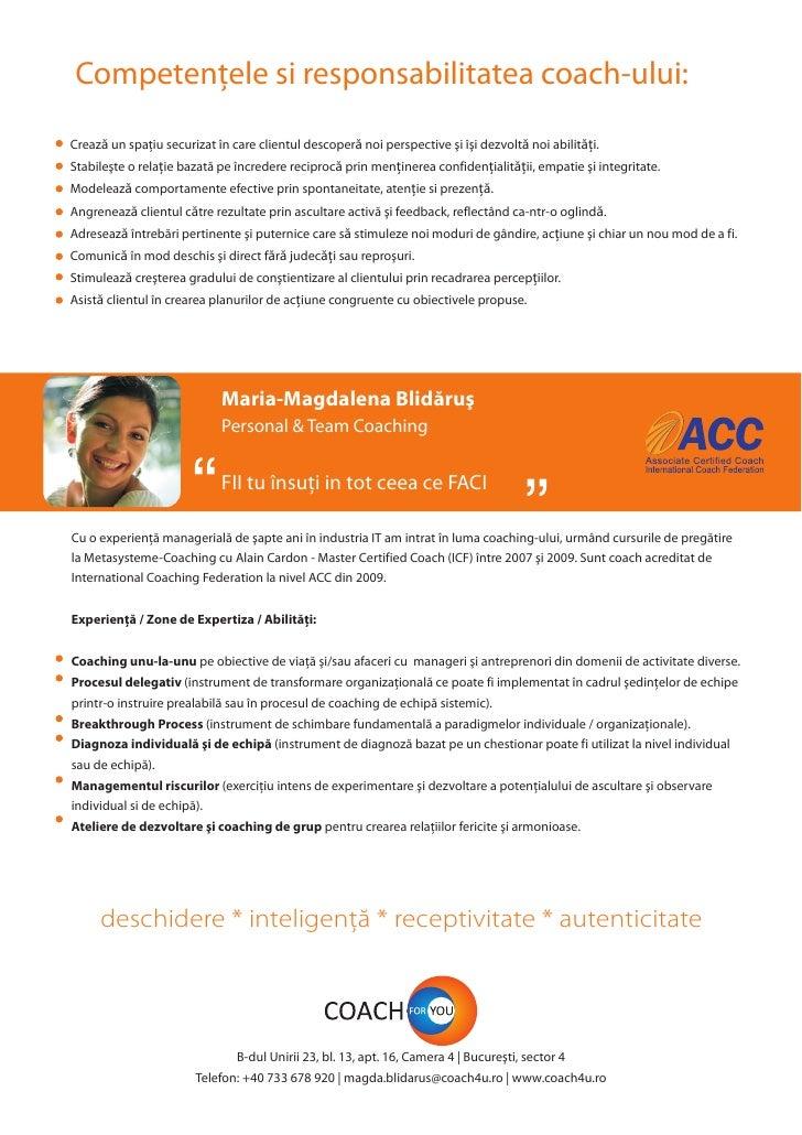Competenþele si responsabilitatea coach-ului:  Creazã un spaþiu securizat în care clientul descoperã noi perspective ºi îº...