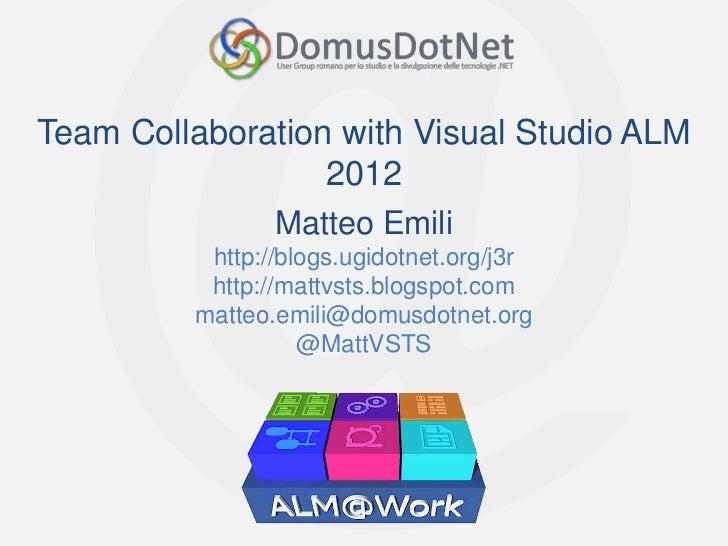 Team Collaboration with Visual Studio ALM                  2012                Matteo Emili          http://blogs.ugidotne...