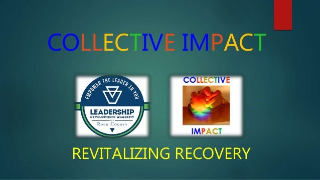 COLLECTIVE IMPACT REVITALIZING RECOVERY