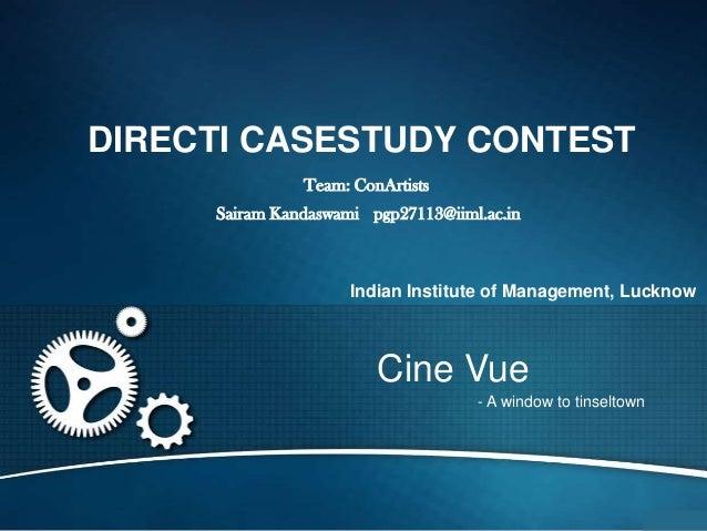 DIRECTI CASESTUDY CONTEST               Team: ConArtists     Sairam Kandaswami pgp27113@iiml.ac.in                     Ind...