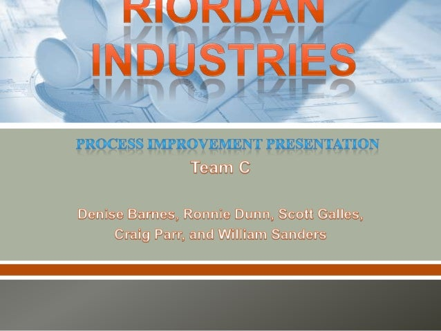 riordan manufacturing powerpoint Riordan manufacturing process design presentation cristina perez, » chat online or go to » feedback form ops 571 riordan process design week 6 final paper – slideshare feb 23, 2011 slideshare is the world's largest community for sharing presentations.