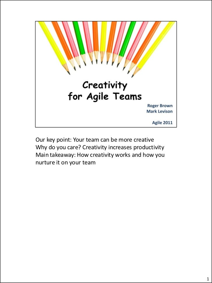 Our key point: Your team can be more creativeWhy do you care? Creativity increases productivityMain takeaway: How creativi...