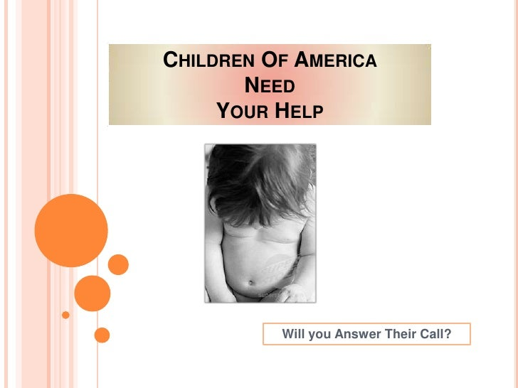 Children Of America Need Your Help<br />Will you Answer Their Call?<br />
