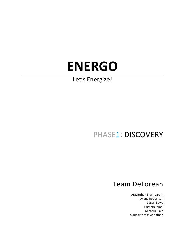ENERGO Let's Energize!            PHASE1: DISCOVERY                       Team DeLorean                        Aravinthan ...