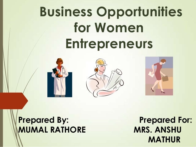conclusion on opportunities for women entrepreneur Creating opportunities strengthening the ecosystem for women entrepreneurs 40 conclusion and actionable recommendations 41 conclusions 42recommendations.