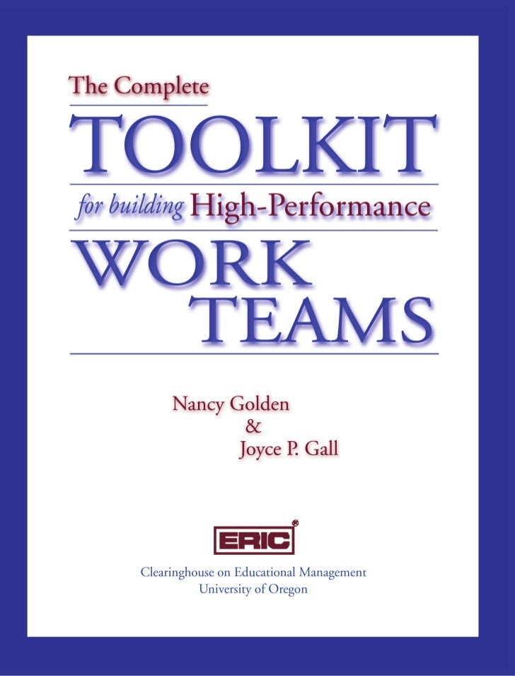 The Complete TOOLKIT for building   High-Performance WORK   TEAMS        Nancy Golden                    &                ...